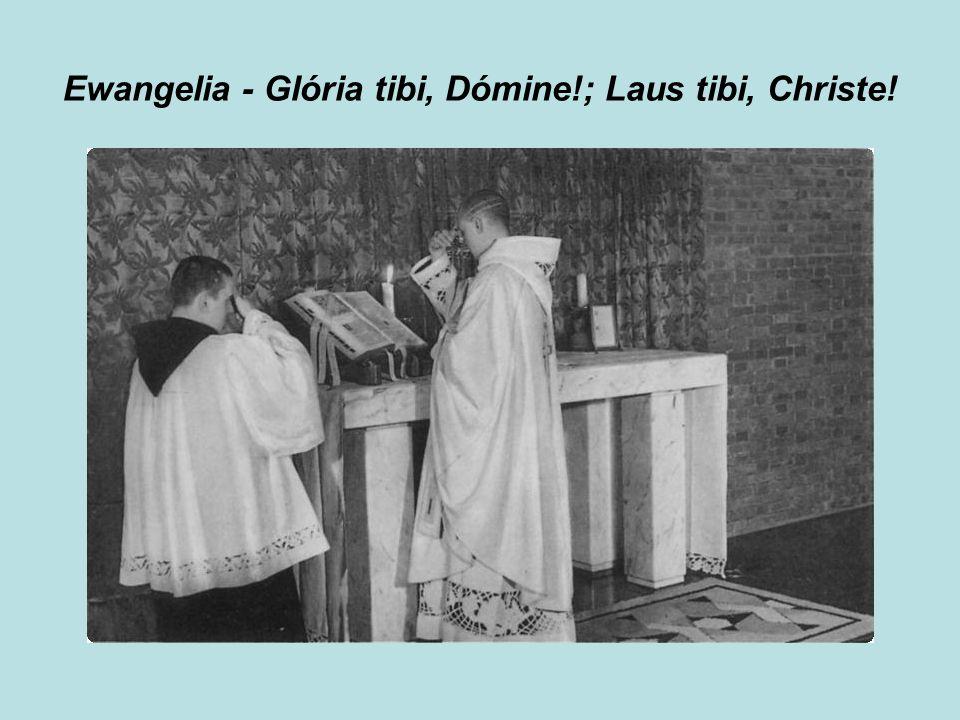 Ewangelia - Glória tibi, Dómine!; Laus tibi, Christe!
