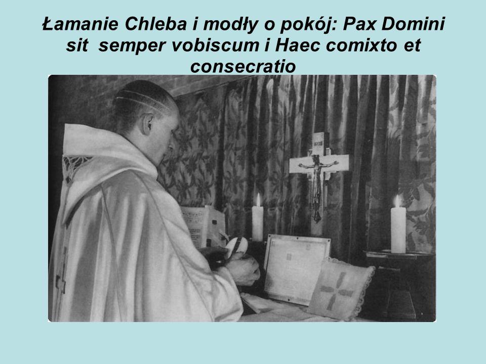 Łamanie Chleba i modły o pokój: Pax Domini sit semper vobiscum i Haec comixto et consecratio