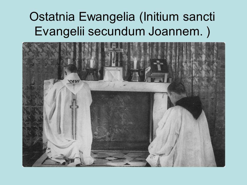 Ostatnia Ewangelia (Initium sancti Evangelii secundum Joannem. )