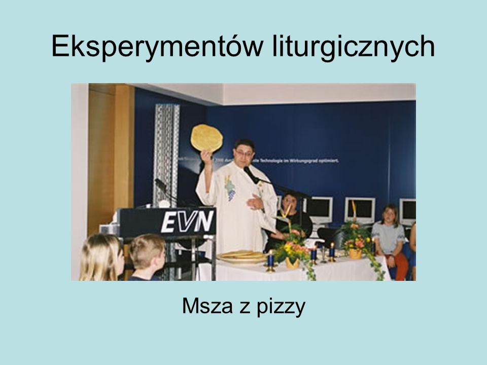 Eksperymentów liturgicznych