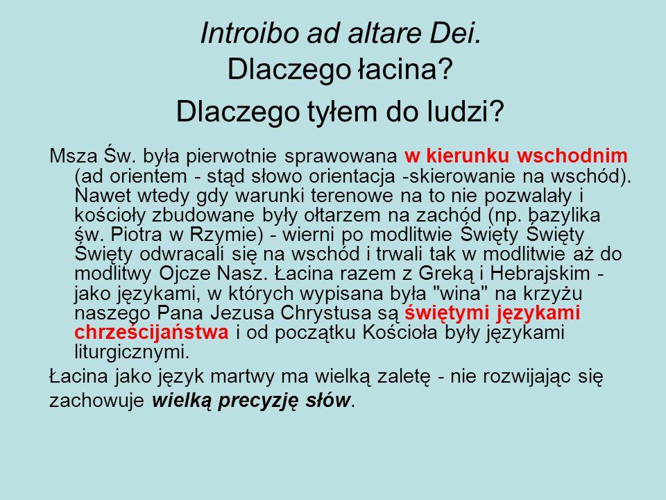 Introibo ad altare Dei. Dlaczego łacina Dlaczego tyłem do ludzi