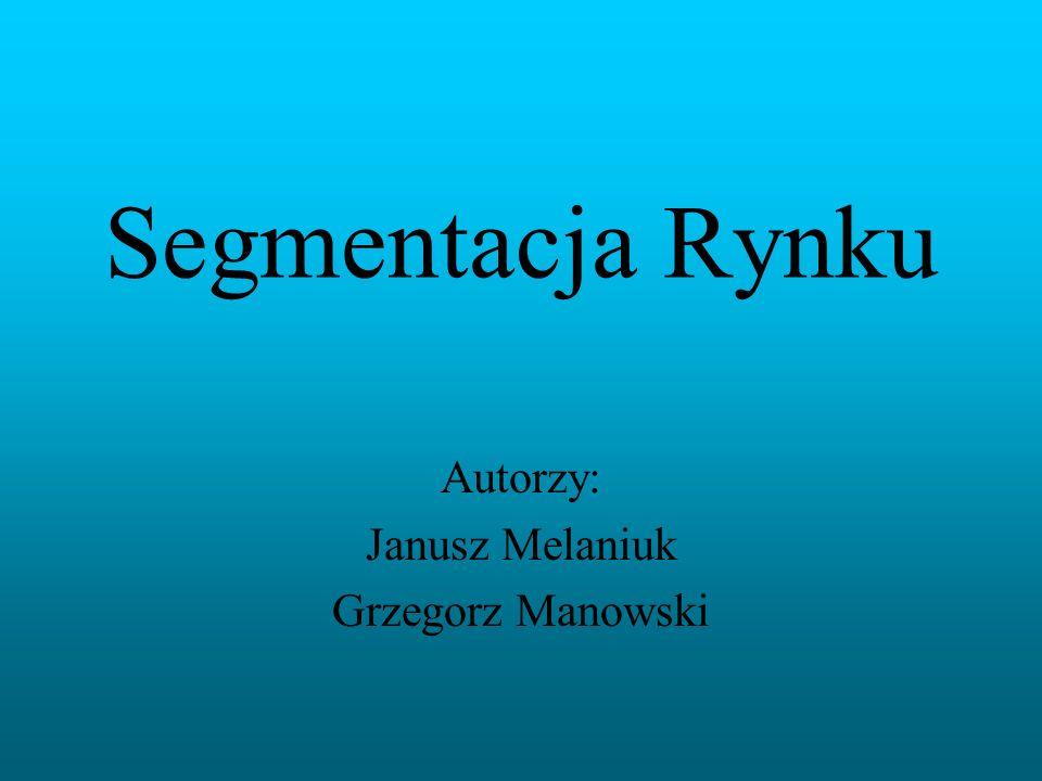 Autorzy: Janusz Melaniuk Grzegorz Manowski