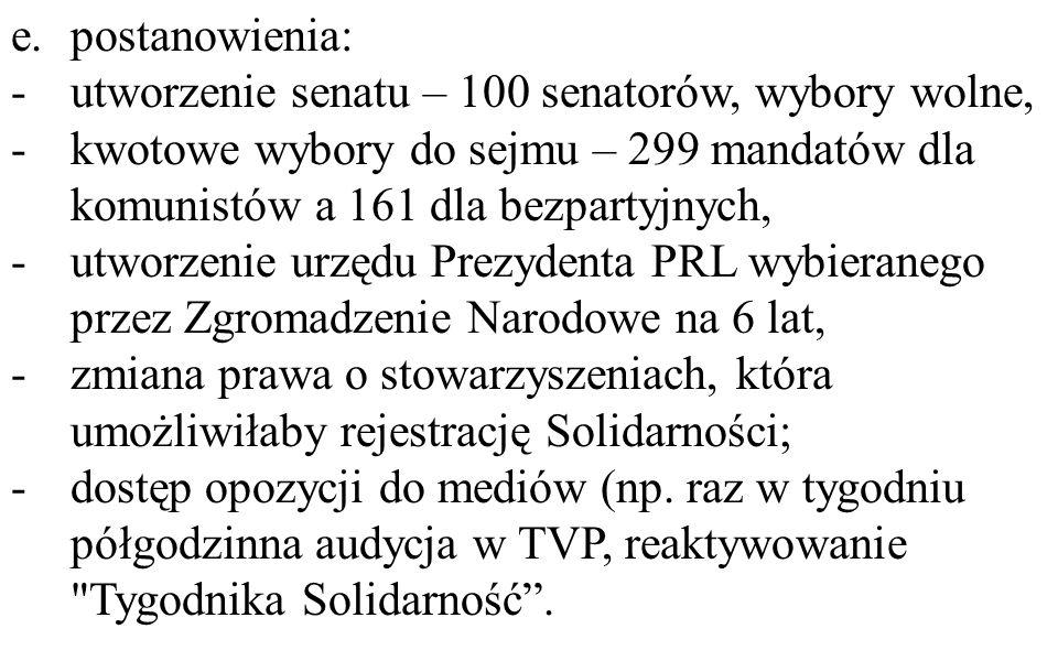 postanowienia: utworzenie senatu – 100 senatorów, wybory wolne, kwotowe wybory do sejmu – 299 mandatów dla komunistów a 161 dla bezpartyjnych,