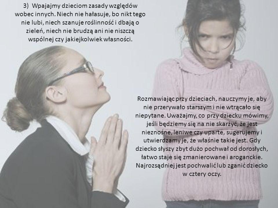 3) Wpajajmy dzieciom zasady względów wobec innych