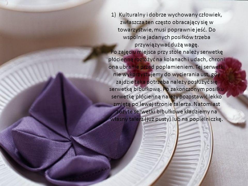 1) Kulturalny i dobrze wychowany człowiek, zwłaszcza ten często obracający się w towarzystwie, musi poprawnie jeść. Do wspólnie jadanych posiłków trzeba przywiązywać dużą wagę.