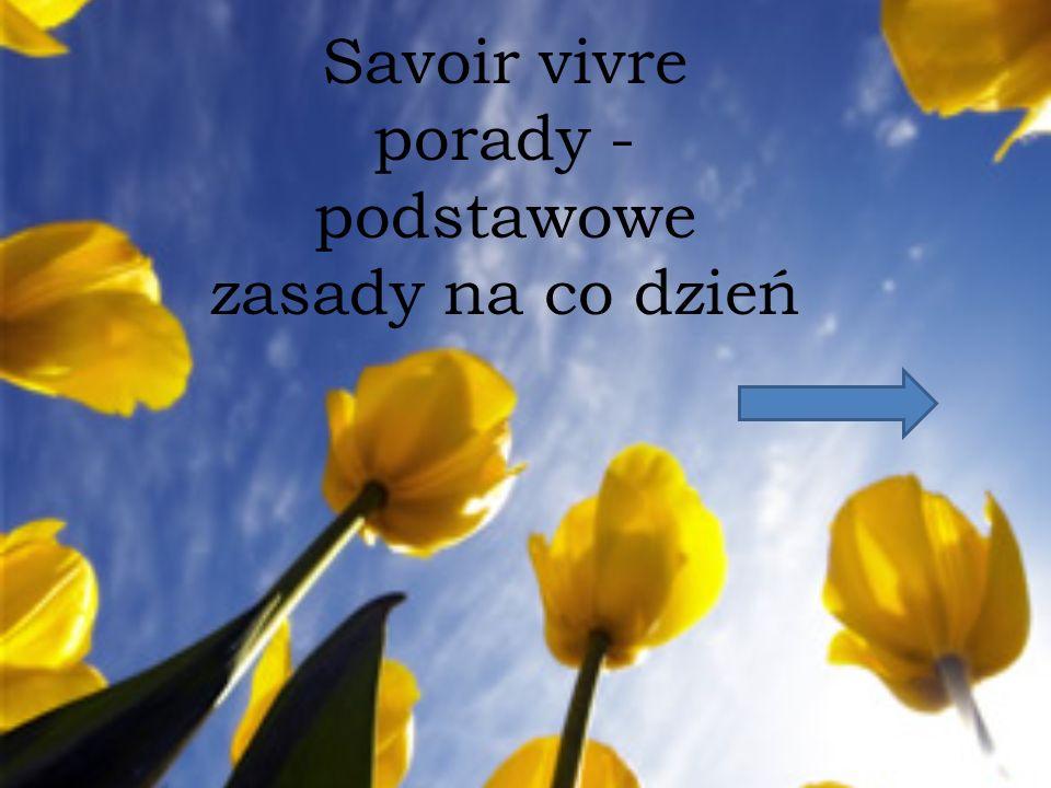 Savoir vivre porady - podstawowe zasady na co dzień