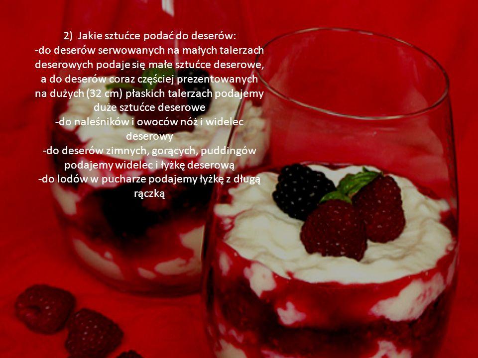 2) Jakie sztućce podać do deserów: