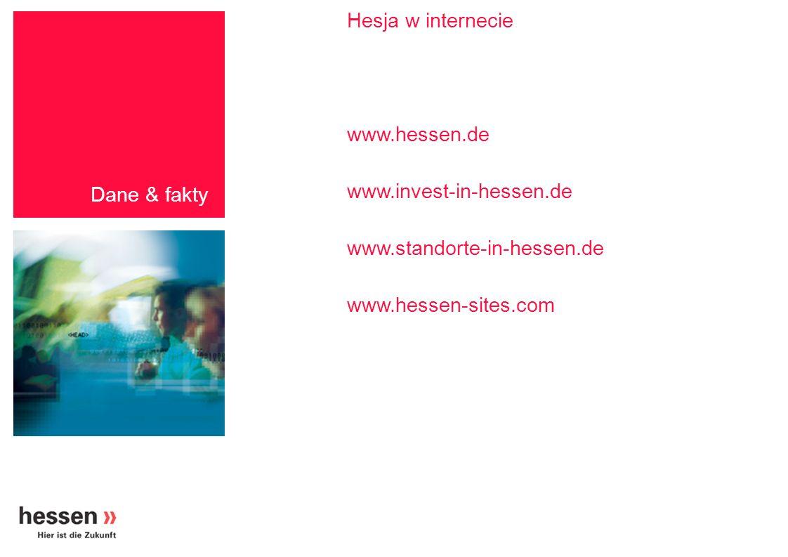 Hesja w internecie www.hessen.de. www.invest-in-hessen.de. www.standorte-in-hessen.de. www.hessen-sites.com.