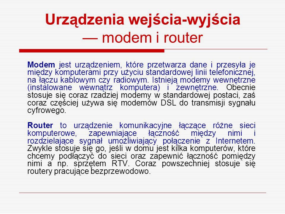 Urządzenia wejścia-wyjścia — modem i router