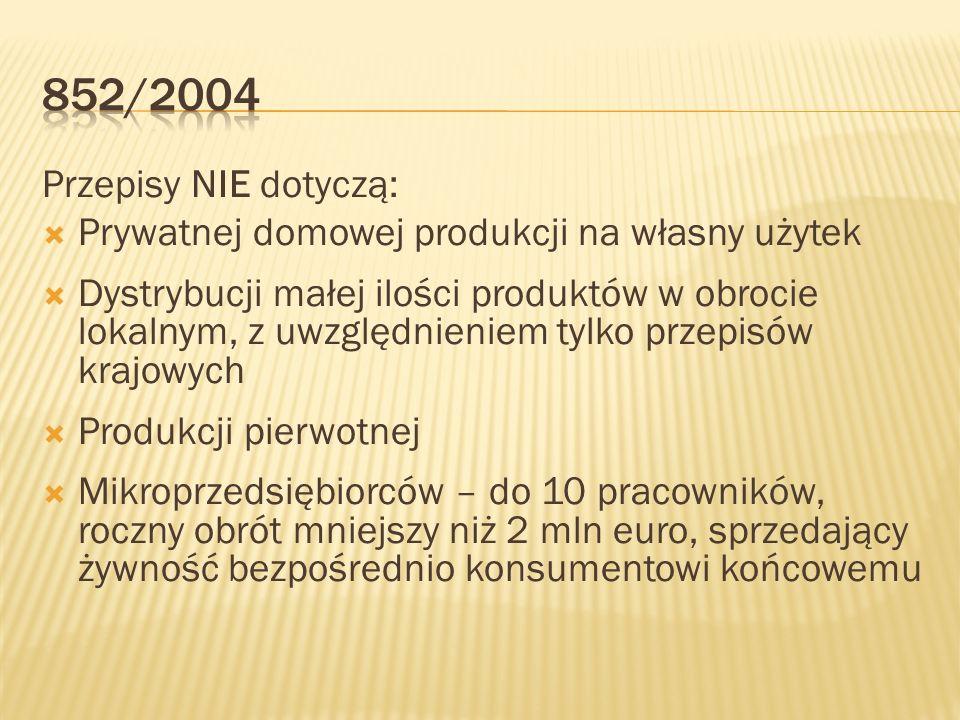 852/2004 Przepisy NIE dotyczą:
