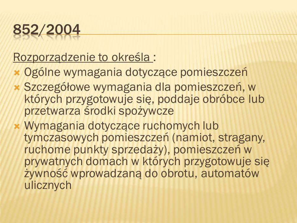 852/2004 Rozporządzenie to określa :