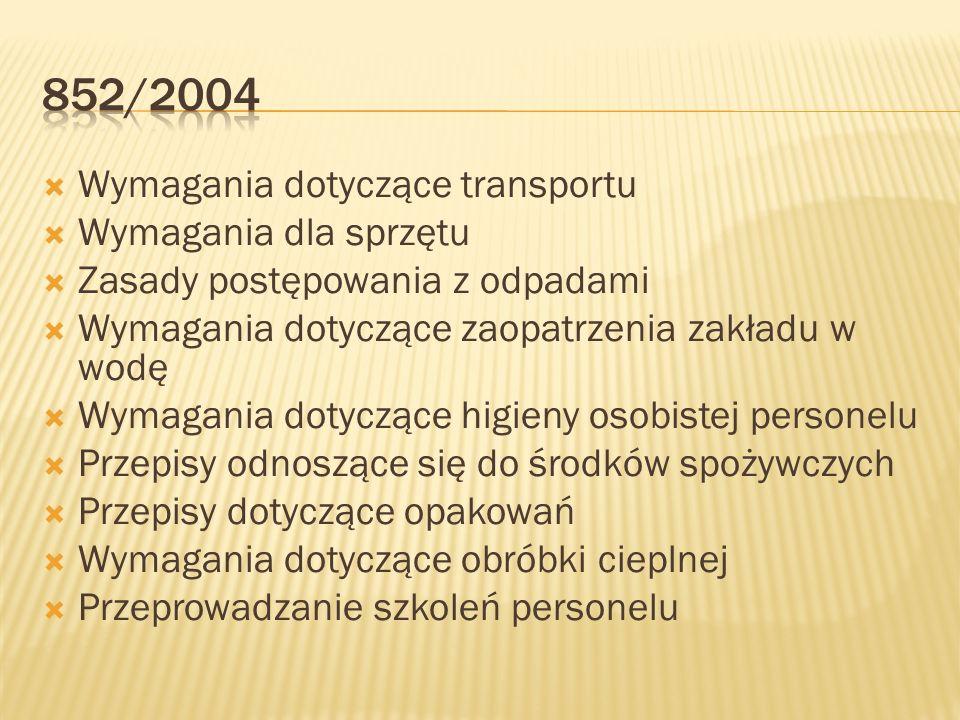 852/2004 Wymagania dotyczące transportu Wymagania dla sprzętu