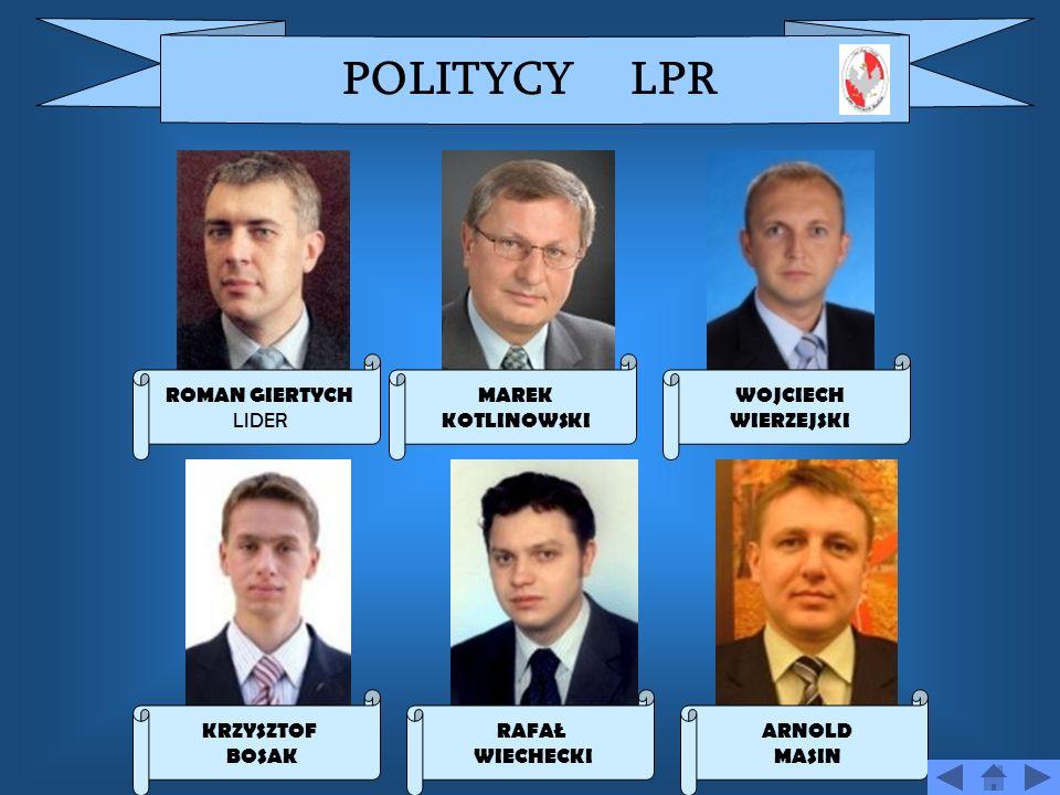 POLITYCY LPR ROMAN GIERTYCH LIDER MAREK KOTLINOWSKI WOJCIECH