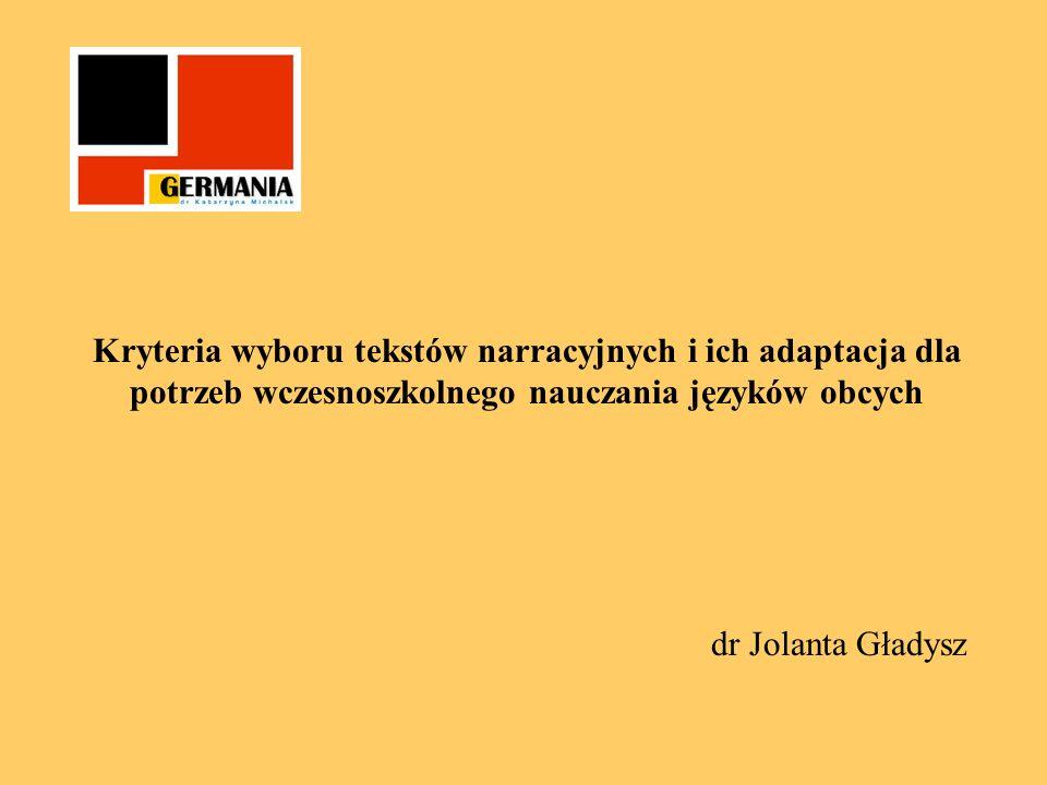 Kryteria wyboru tekstów narracyjnych i ich adaptacja dla potrzeb wczesnoszkolnego nauczania języków obcych