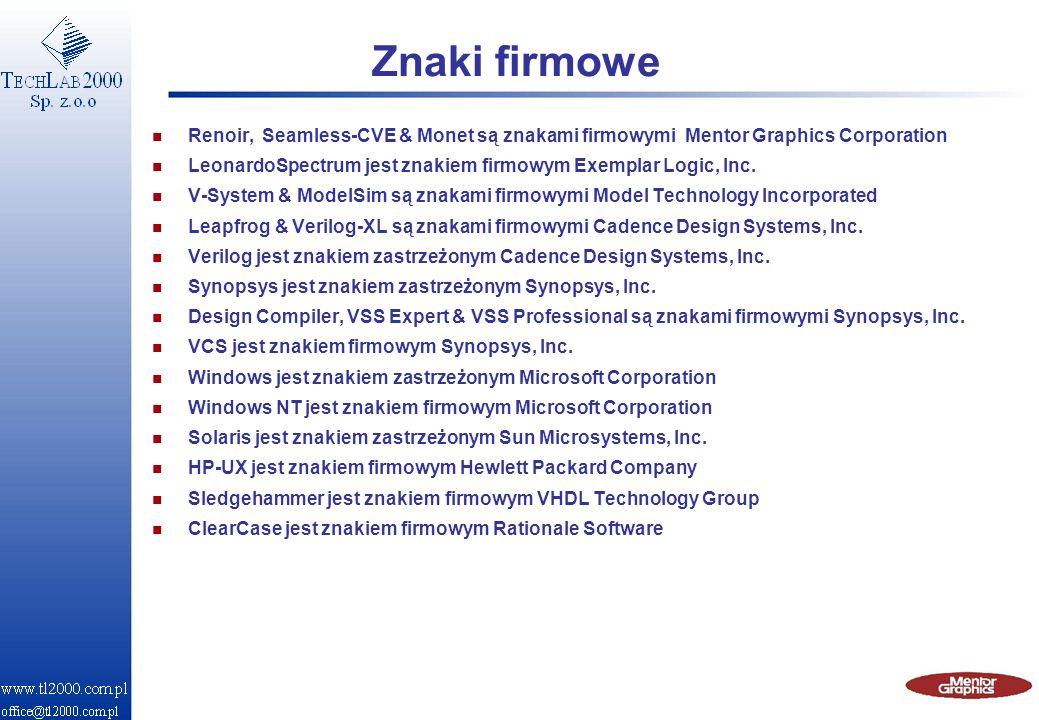 Znaki firmowe Renoir, Seamless-CVE & Monet są znakami firmowymi Mentor Graphics Corporation.