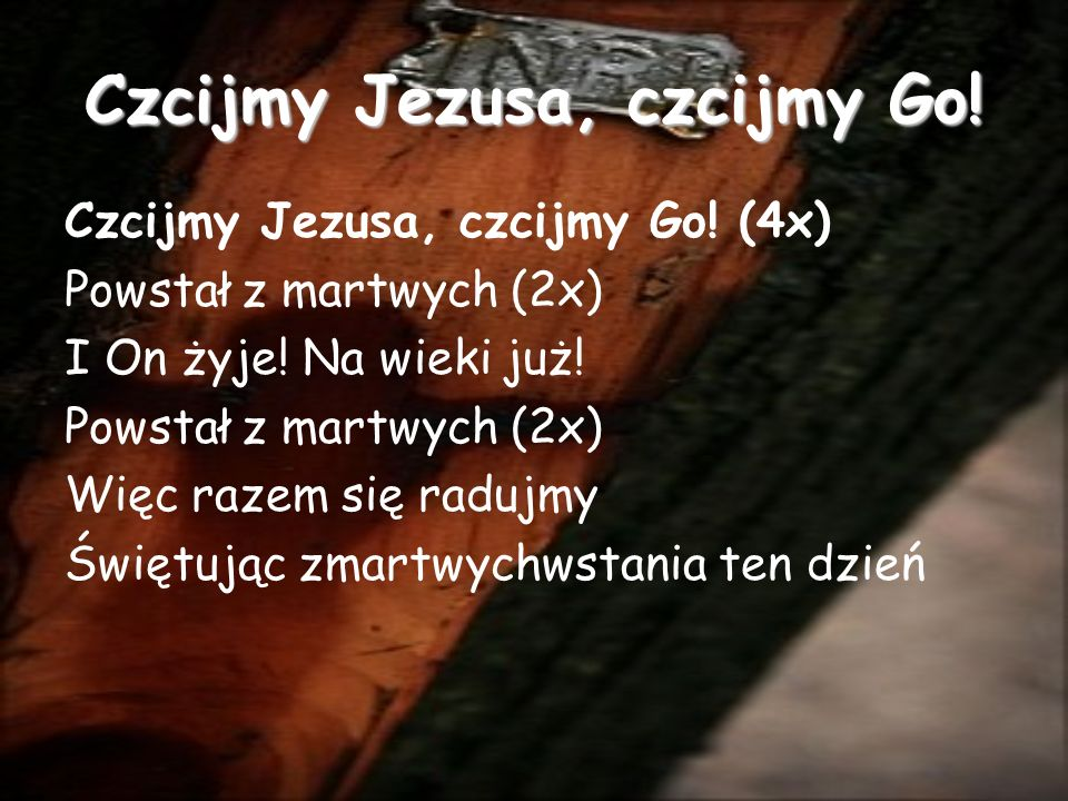 Czcijmy Jezusa, czcijmy Go!