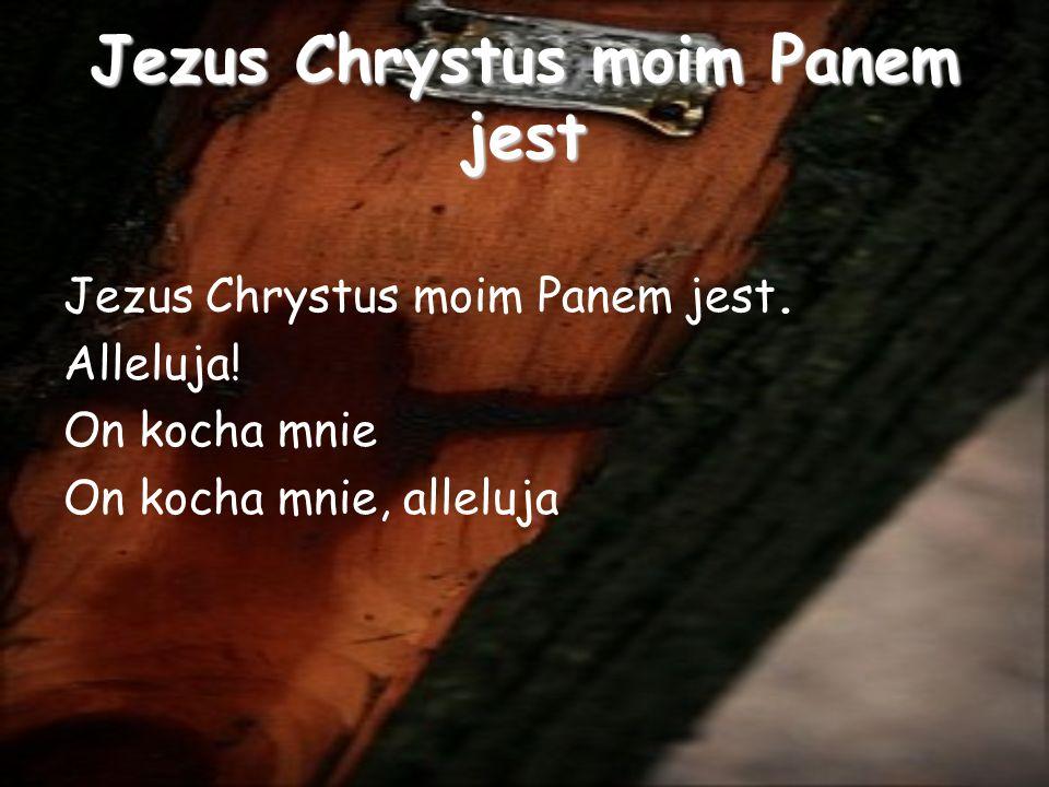 Jezus Chrystus moim Panem jest