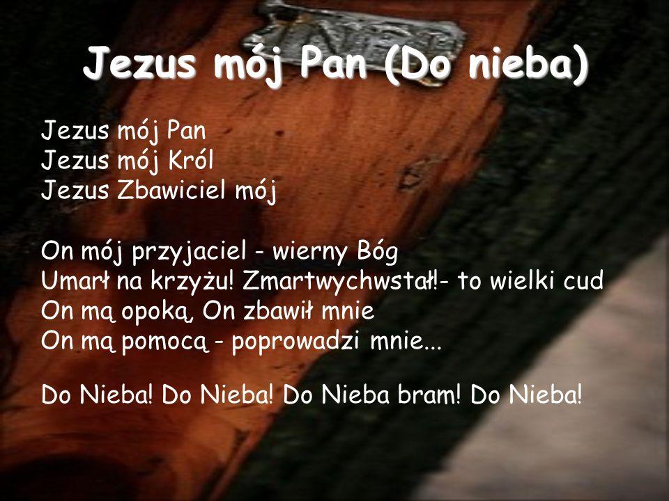 Jezus mój Pan (Do nieba)