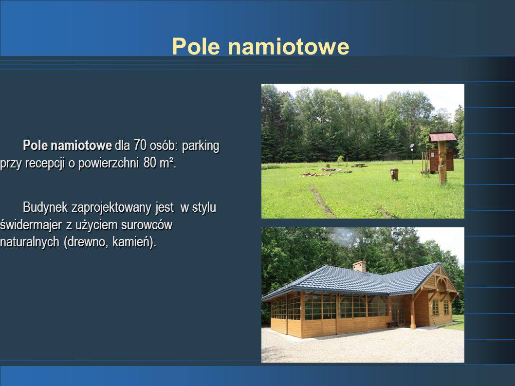 Pole namiotowePole namiotowe dla 70 osób: parking przy recepcji o powierzchni 80 m².