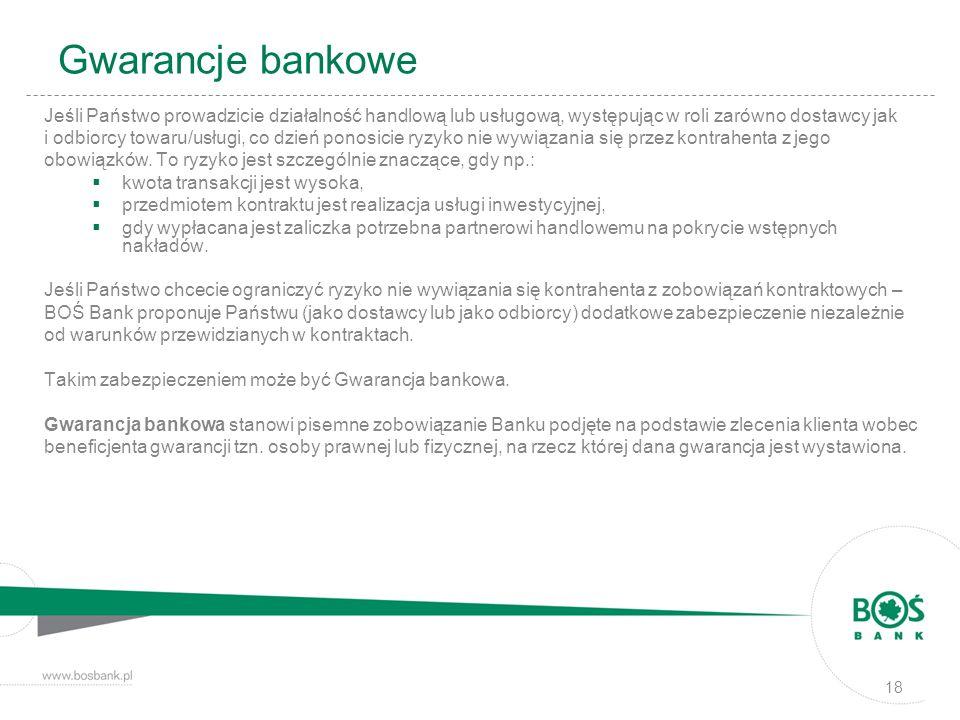 Gwarancje bankowe Jeśli Państwo prowadzicie działalność handlową lub usługową, występując w roli zarówno dostawcy jak.