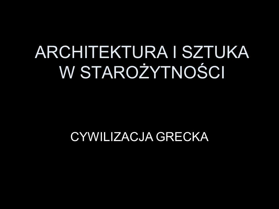 ARCHITEKTURA I SZTUKA W STAROŻYTNOŚCI
