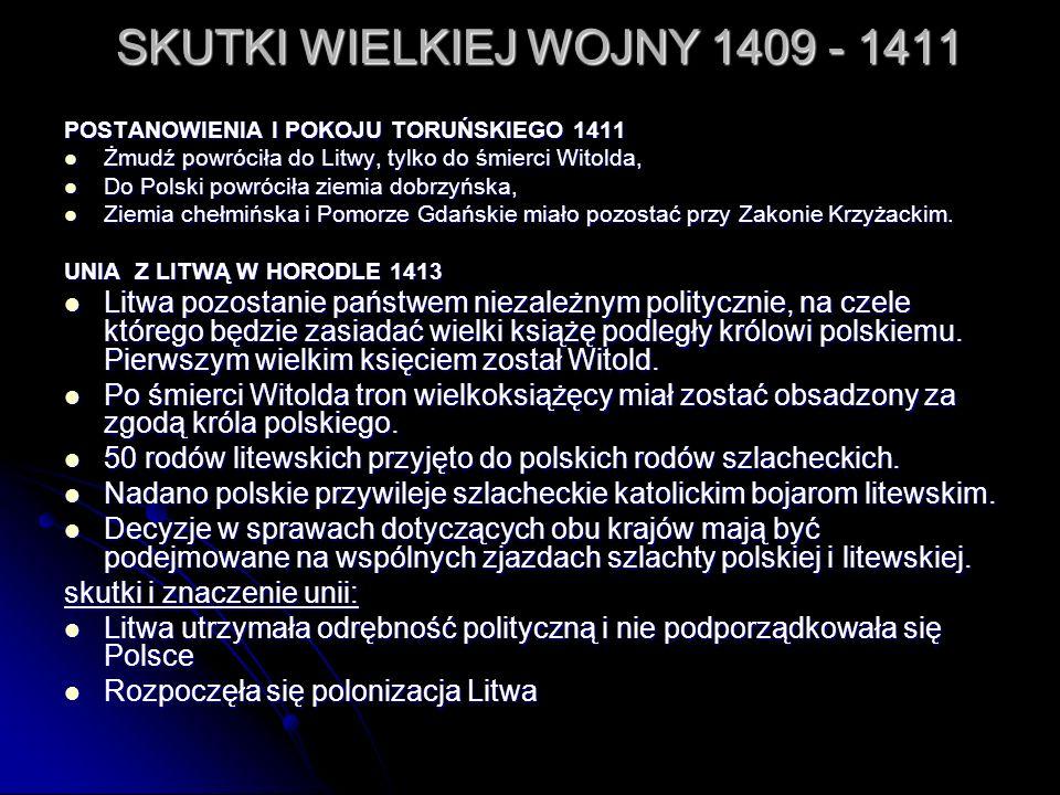 SKUTKI WIELKIEJ WOJNY 1409 - 1411