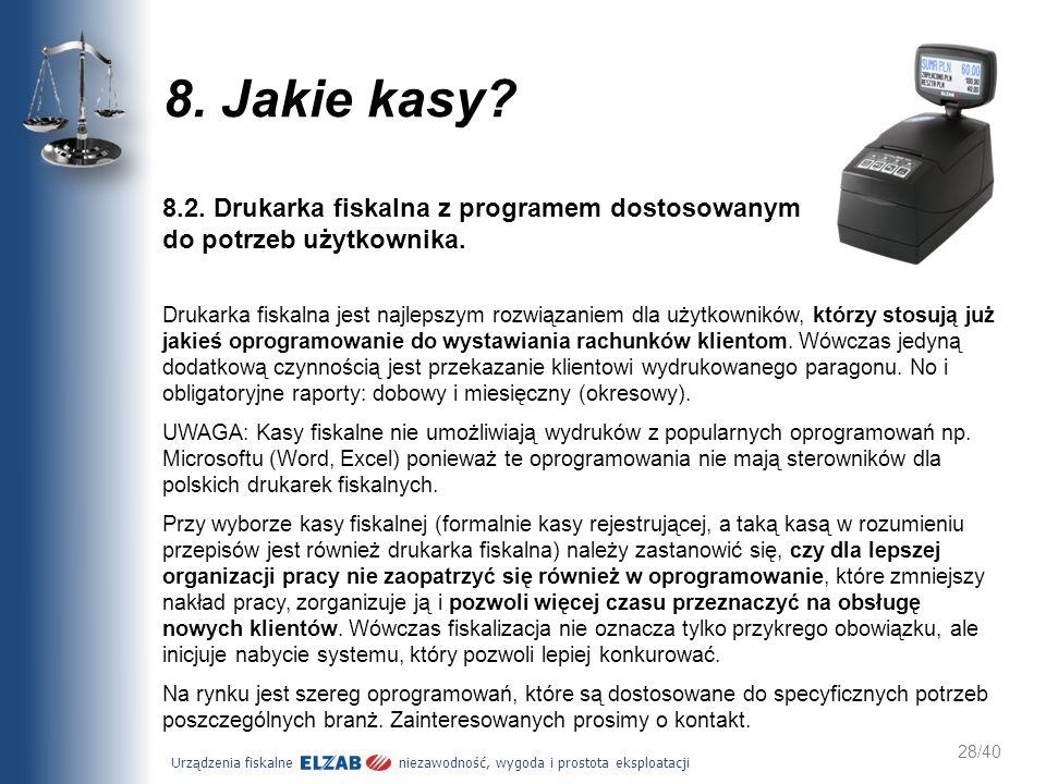 8. Jakie kasy 8.2. Drukarka fiskalna z programem dostosowanym do potrzeb użytkownika.