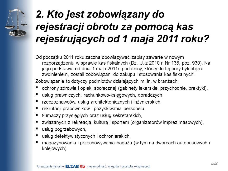 2. Kto jest zobowiązany do rejestracji obrotu za pomocą kas rejestrujących od 1 maja 2011 roku