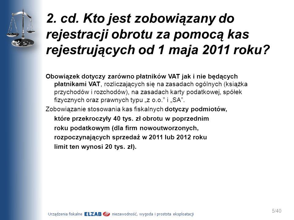 2. cd. Kto jest zobowiązany do rejestracji obrotu za pomocą kas rejestrujących od 1 maja 2011 roku
