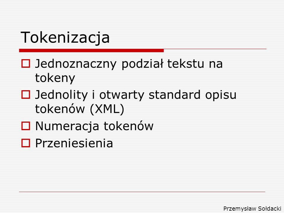 Tokenizacja Jednoznaczny podział tekstu na tokeny