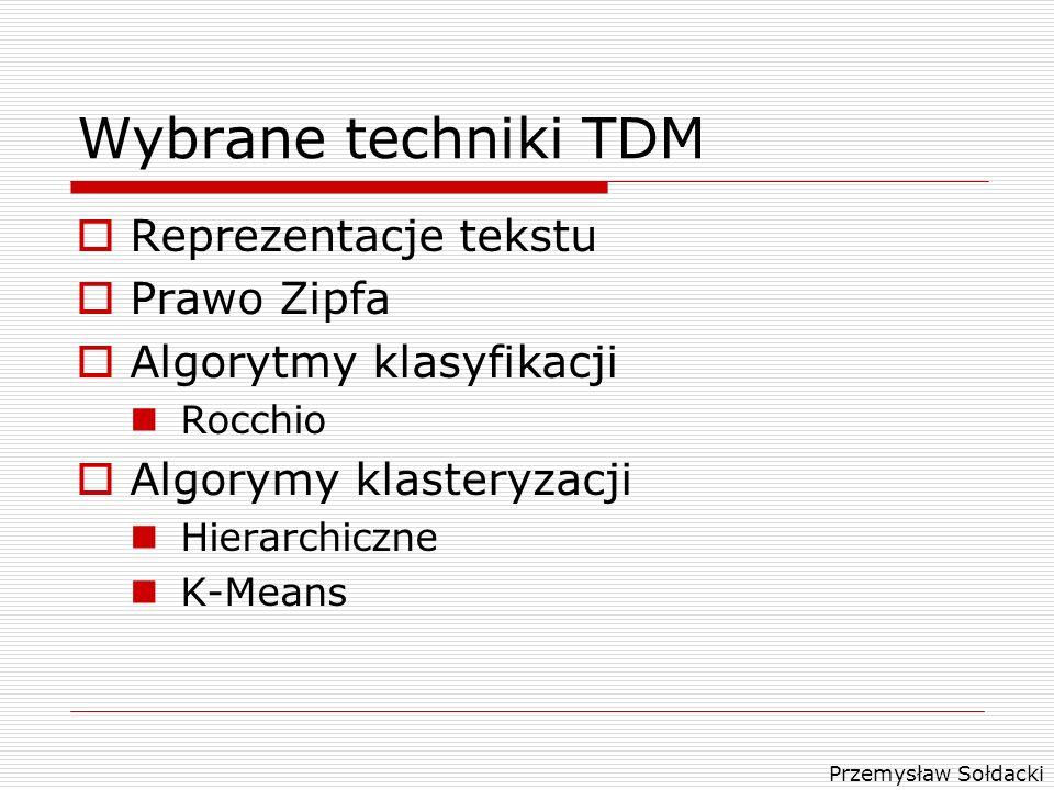 Wybrane techniki TDM Reprezentacje tekstu Prawo Zipfa