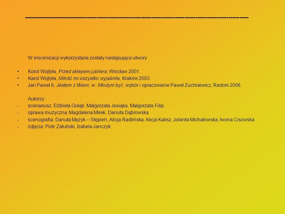 W inscenizacji wykorzystane zostały następujące utwory: