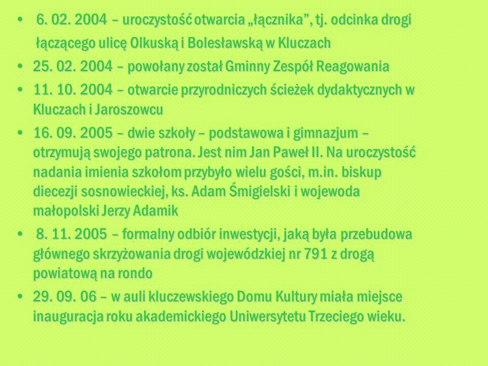 """6. 02. 2004 – uroczystość otwarcia """"łącznika , tj. odcinka drogi"""