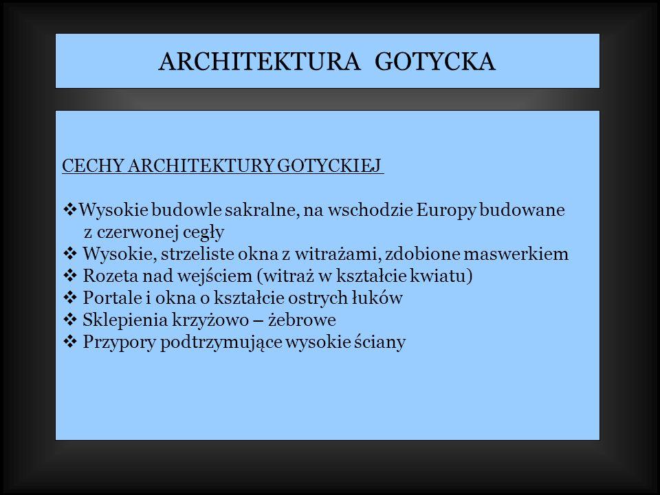 ARCHITEKTURA GOTYCKA CECHY ARCHITEKTURY GOTYCKIEJ