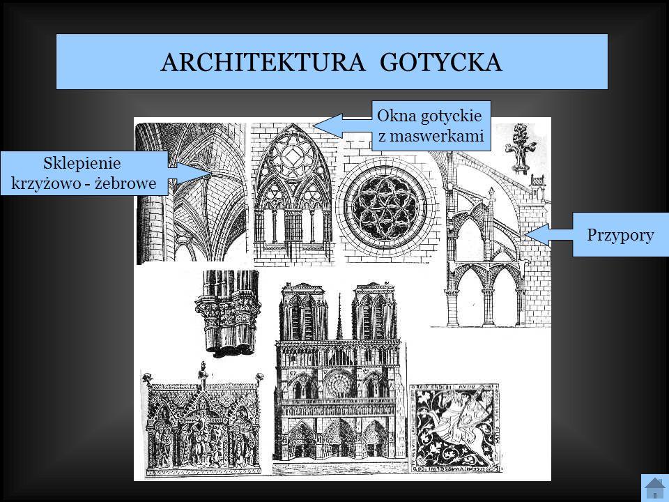 ARCHITEKTURA GOTYCKA Okna gotyckie z maswerkami Sklepienie