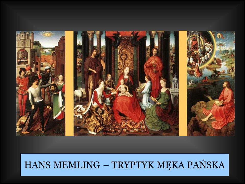 HANS MEMLING – TRYPTYK MĘKA PAŃSKA