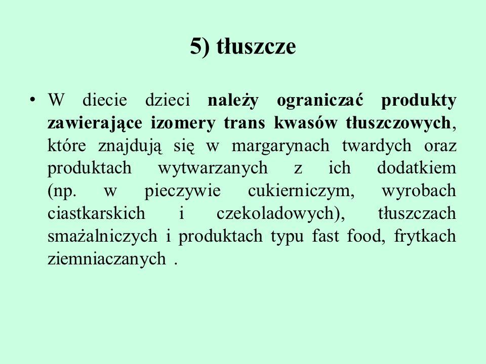 5) tłuszcze