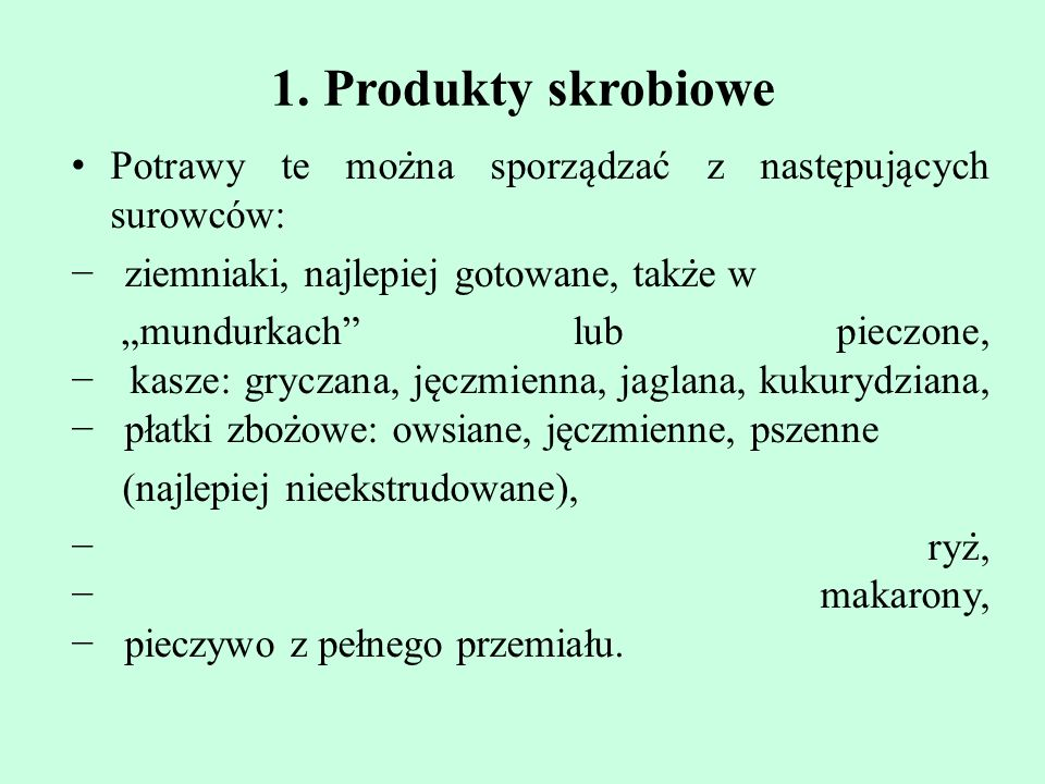 1. Produkty skrobiowe Potrawy te można sporządzać z następujących surowców: − ziemniaki, najlepiej gotowane, także w.