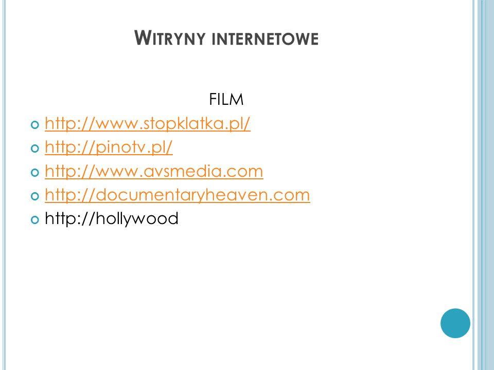 Witryny internetowe FILM http://www.stopklatka.pl/ http://pinotv.pl/