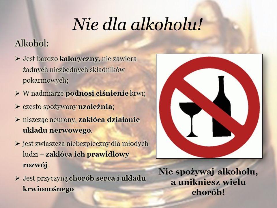 Nie spożywaj alkoholu, a unikniesz wielu chorób!