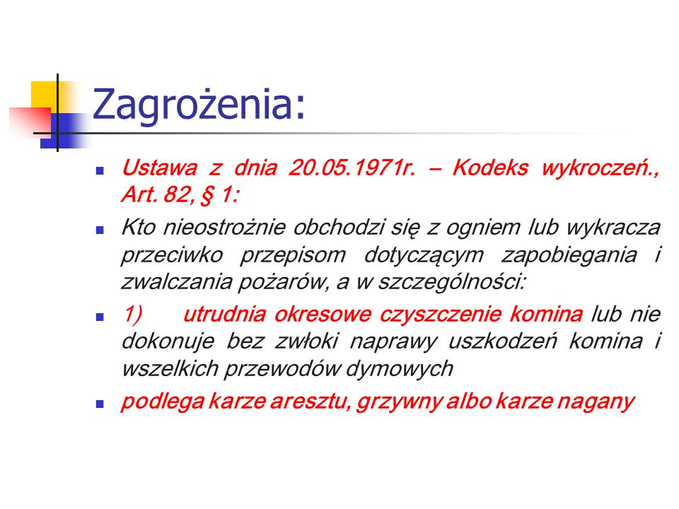 Zagrożenia: Ustawa z dnia 20.05.1971r. – Kodeks wykroczeń., Art. 82, § 1: