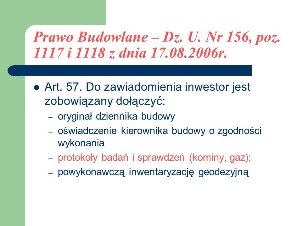 Prawo Budowlane – Dz. U. Nr 156, poz. 1117 i 1118 z dnia 17.08.2006r.