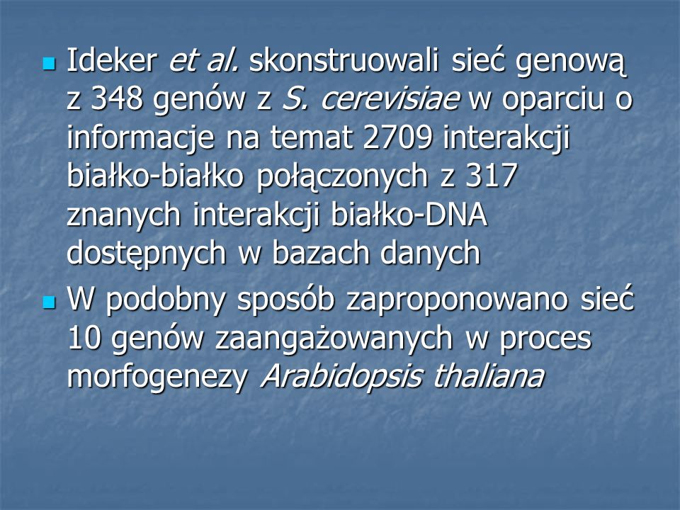 Ideker et al. skonstruowali sieć genową z 348 genów z S