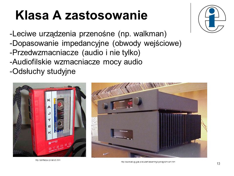Klasa A zastosowanie Leciwe urządzenia przenośne (np. walkman)