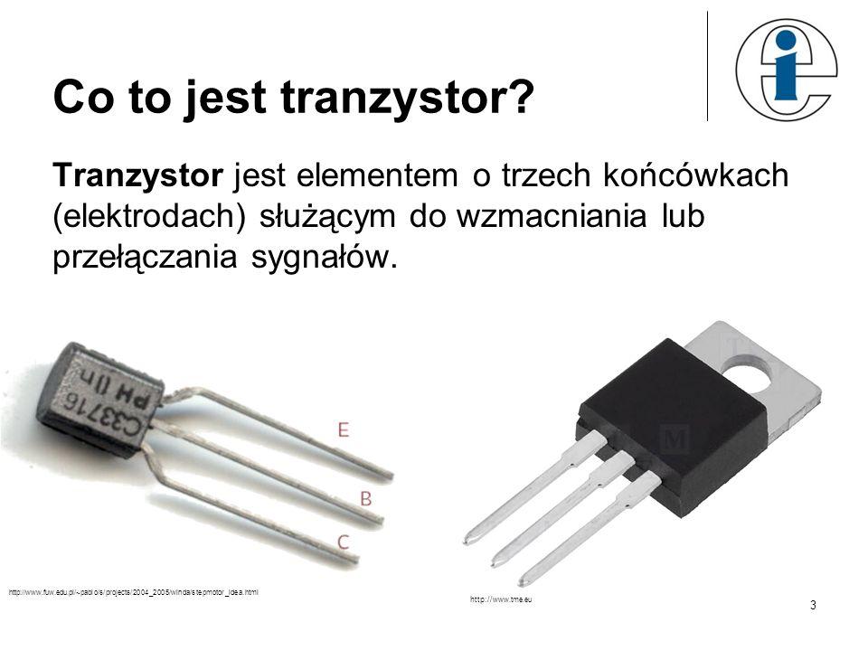 Co to jest tranzystor Tranzystor jest elementem o trzech końcówkach (elektrodach) służącym do wzmacniania lub przełączania sygnałów.