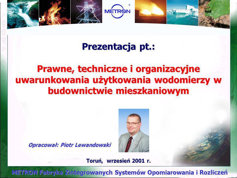 Prezentacja pt.: Prawne, techniczne i organizacyjne uwarunkowania użytkowania wodomierzy w budownictwie mieszkaniowym
