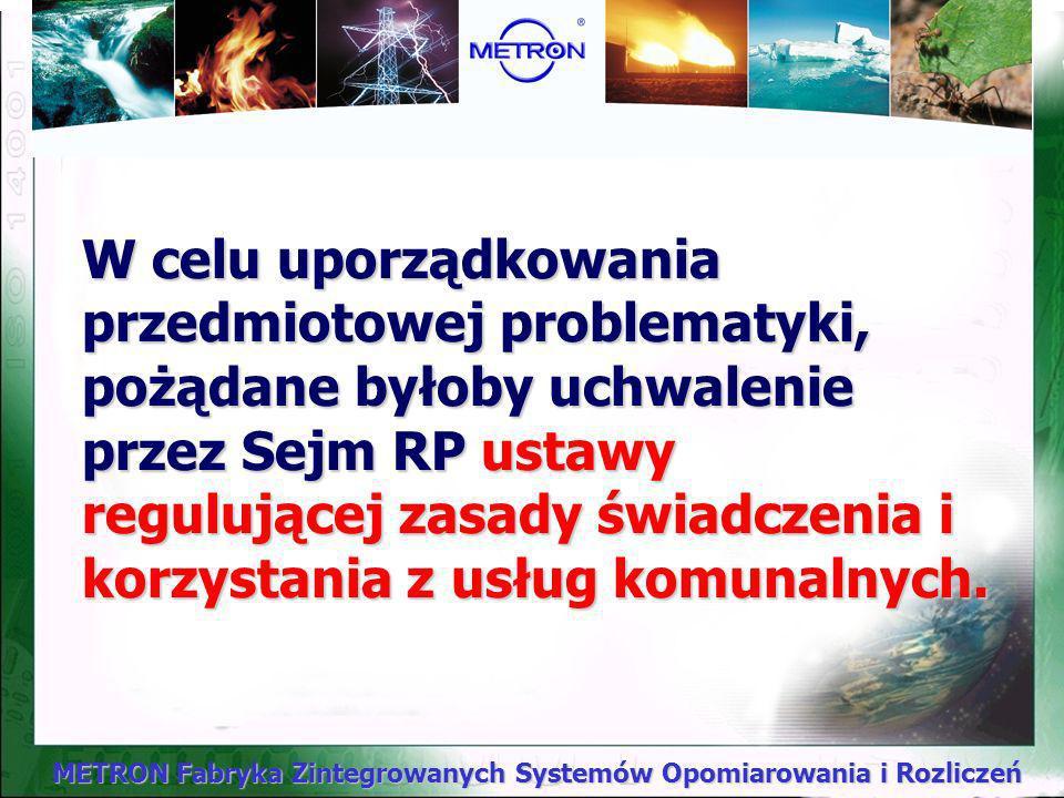 W celu uporządkowania przedmiotowej problematyki, pożądane byłoby uchwalenie przez Sejm RP ustawy regulującej zasady świadczenia i korzystania z usług komunalnych.