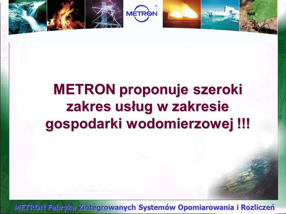 METRON proponuje szeroki zakres usług w zakresie gospodarki wodomierzowej !!!