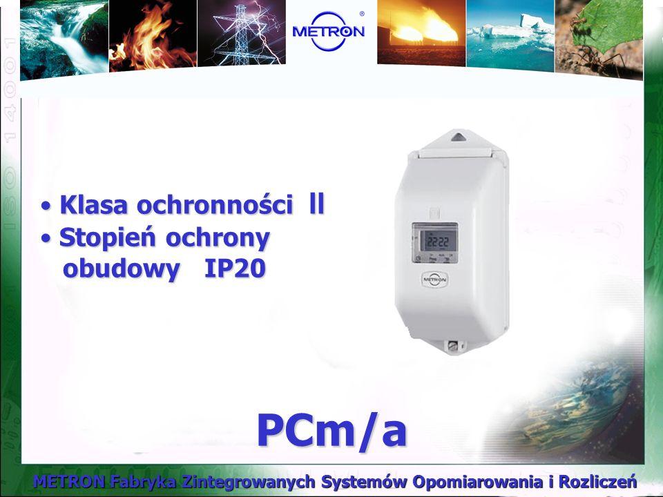 Klasa ochronności II Stopień ochrony obudowy IP20 PCm/a