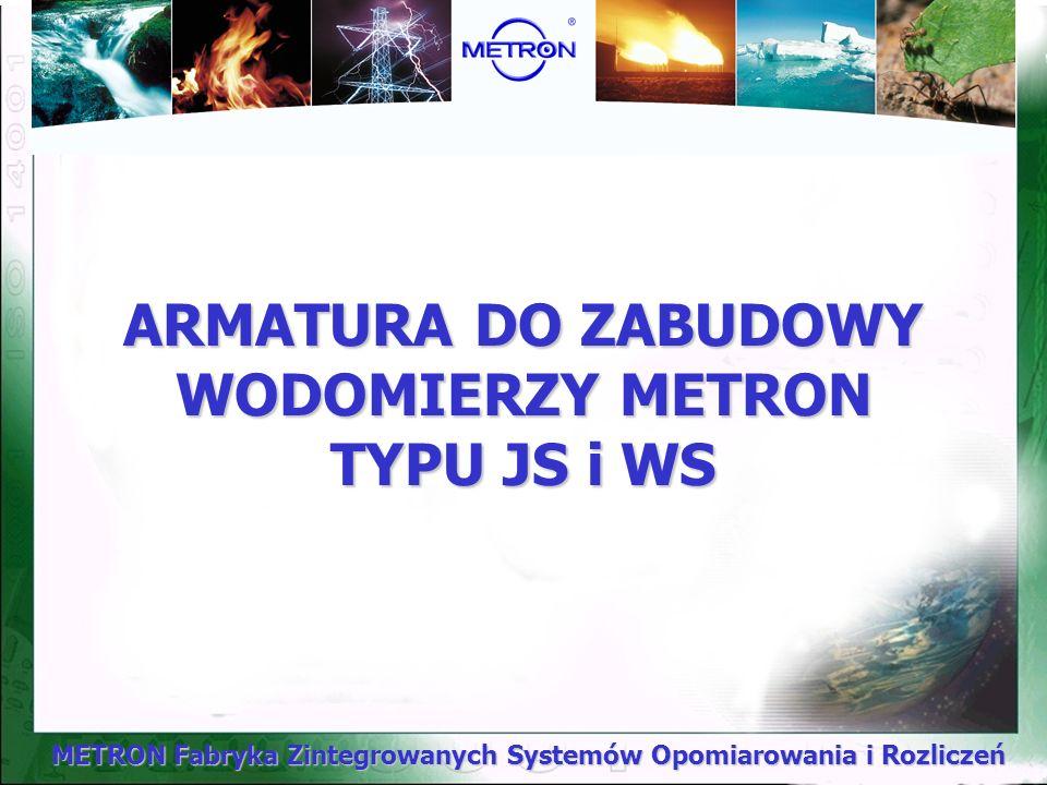 ARMATURA DO ZABUDOWY WODOMIERZY METRON TYPU JS i WS